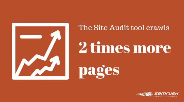 SEMrush: The Site Audit tool crawls 2 times more pages! image 1