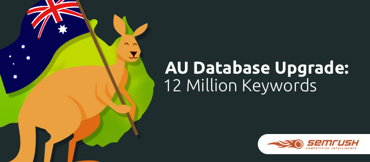 SEMrush: G'day, Aussies: Keyword Database Update image 1
