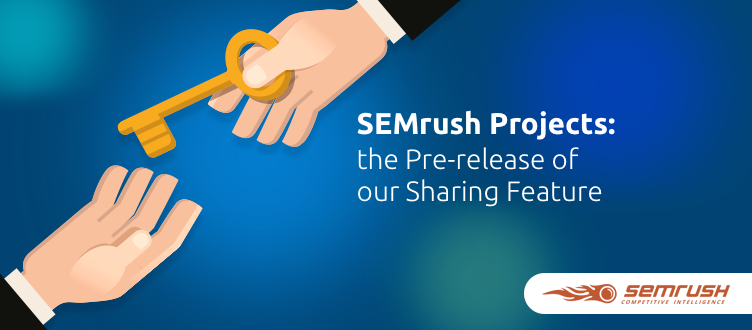SEMrush: SEMrush Projects: the Pre-release of our Sharing Feature  imagen 1