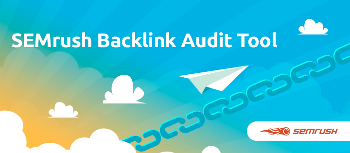 SEMrush: The Backlink Audit Tool Made Easy: Yet Another New SEMrush Tool imagem 1