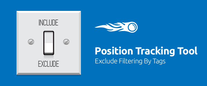 SEMrush: Position Tracking Tool: Exclude Filtering By Tags image 1