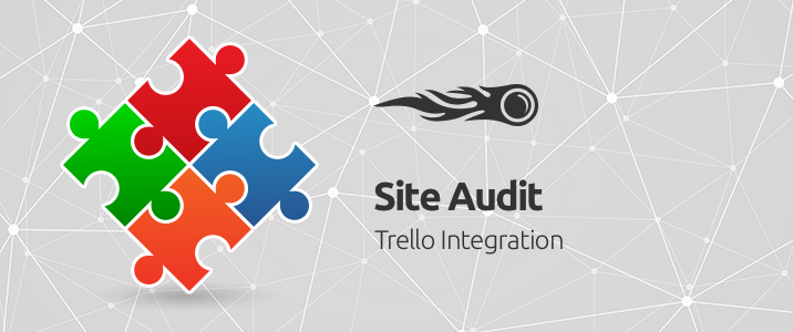 SEMrush: Site Audit: Trello Integration image 1