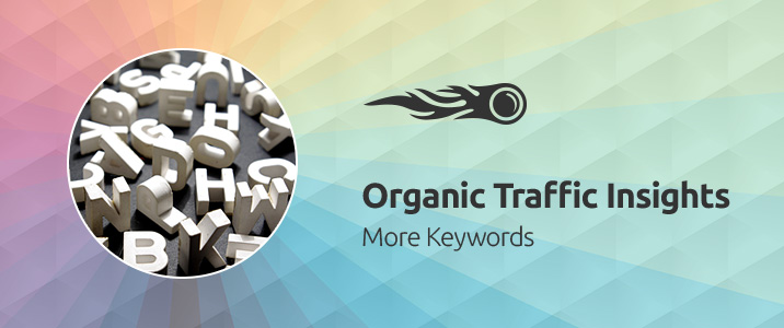 SEMrush : Organic Traffic Insights: More Keywords image 1