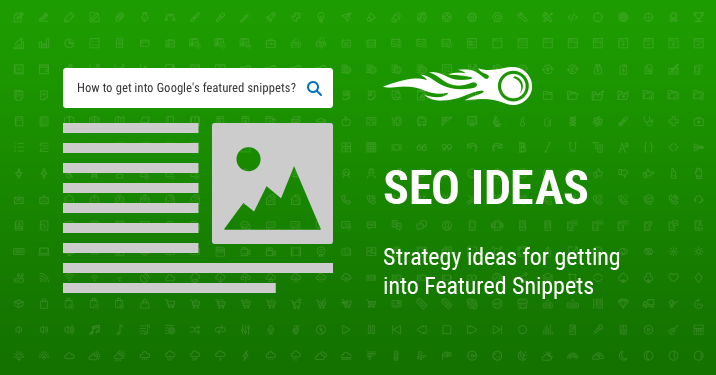 SEO Ideas Strategy ideas for getting into Featured Snippets banner