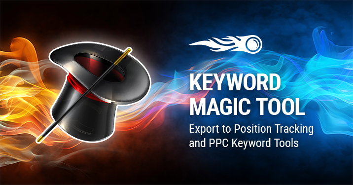 SEMrush: Keyword Magic Tool: Export to Position Tracking and PPC Keyword Tools image 1