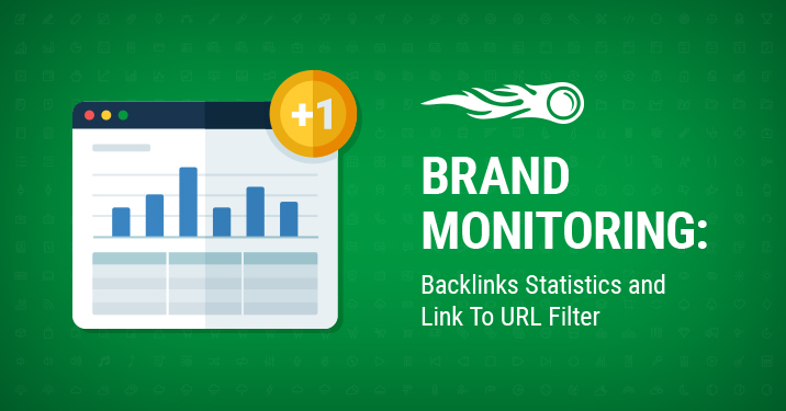 SEMrush: Brand Monitoring: Backlinks Statistics and Link To URL Filter image 1