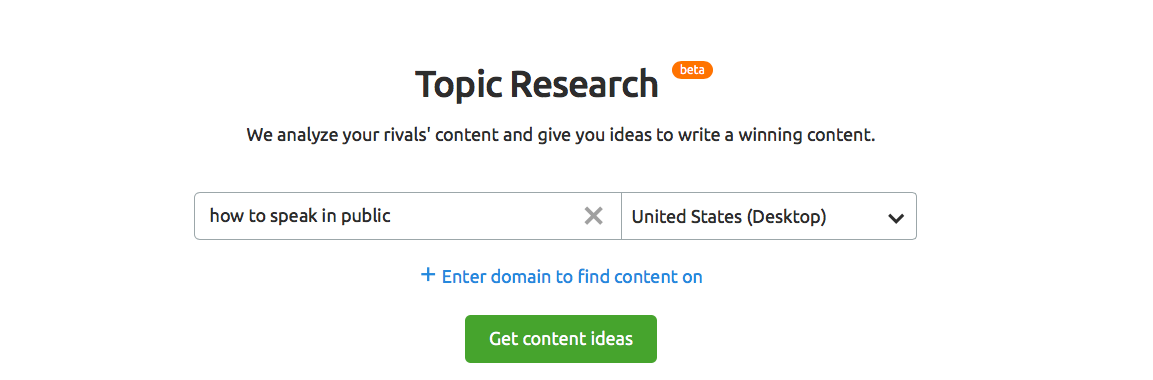 Find content ideas with Topic Research - enter a keyword