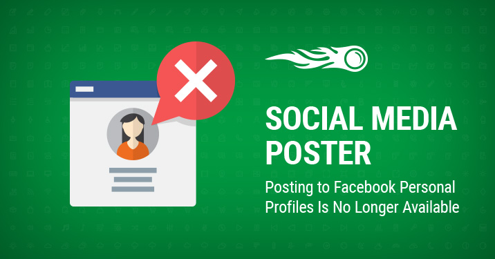 SEMrush: Social Media Poster: Posting to Facebook Personal Profiles Is No Longer Available изображение 1