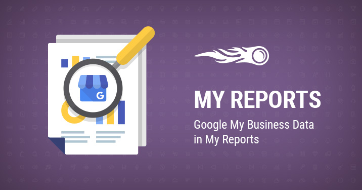 Google My Business Data in My Reports banner