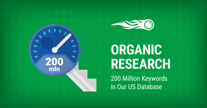 SEMrush: Organic Research: 200 Million Keywords in Our US Database изображение 1