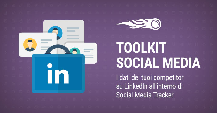 SEMrush: Toolkit Social Media: il pubblico dei tuoi competitor su LinkedIn all'interno di Social Media Tracker immagine 1