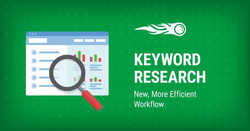 Keyword Research: New, More Efficient Workflow