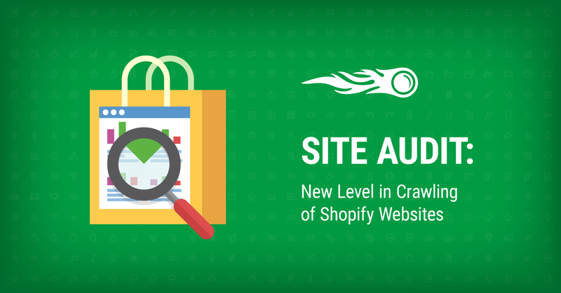 Crawling of Shopify Websites in SEMrush Site Audit