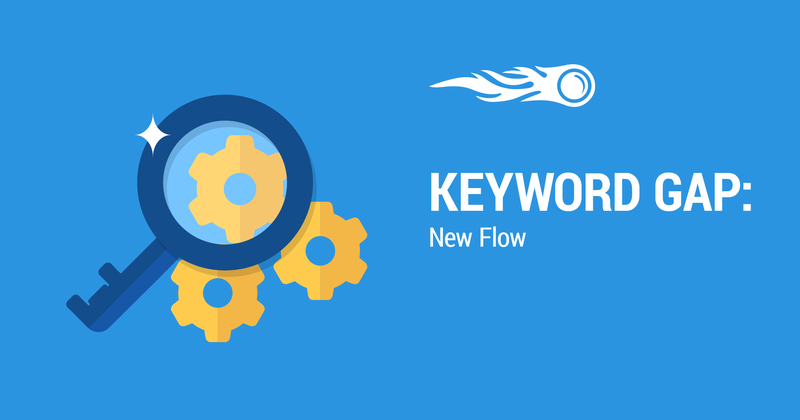 SEMrush: Keyword Gap: New Flow image 1
