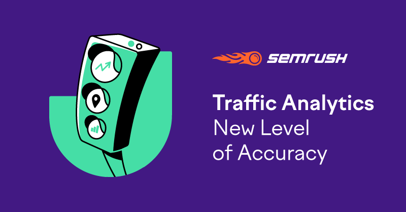 SEMrush: Data in SEMrush Traffic Analytics: New Level of Accuracy image 1