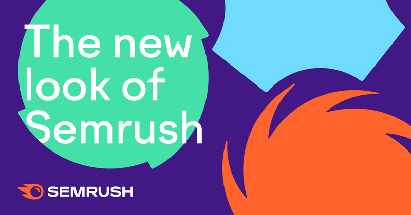 The new look of Semrush