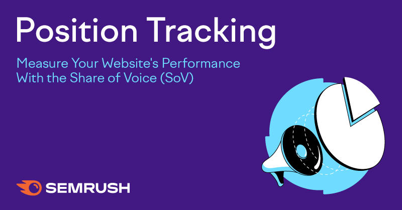 SEMrush: Measure Share of Voice With Semrush Position Tracking imagen 1