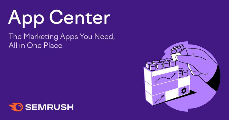 SEMrush: App Center: The Marketing Apps You Need, All in One Place image 1