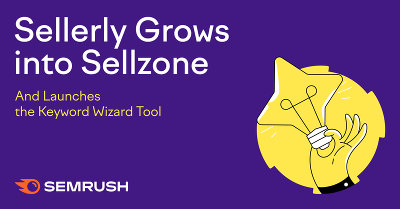 Sellerly Grows into Sellzone and Launches the Keyword Wizard tool