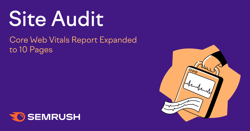 Semrush Expands Core Web Vitals Report to 10 Pages
