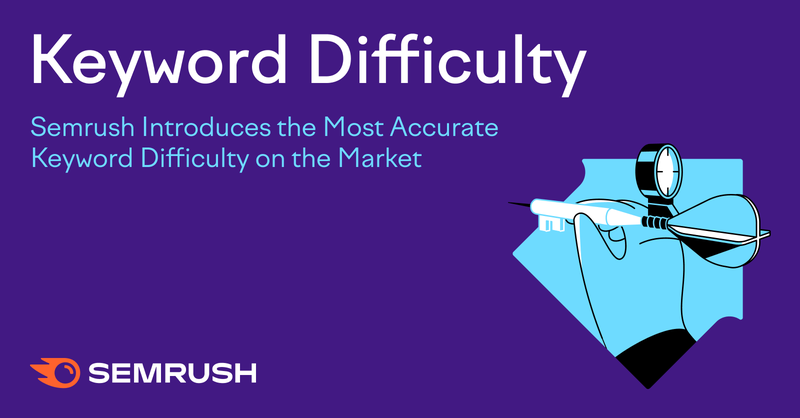 Semrush Launches Upgraded Keyword Difficulty Metric