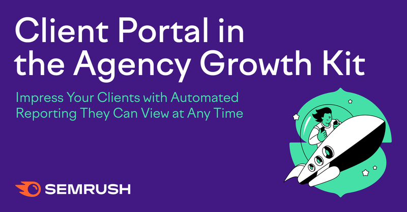 SEMrush: Client Portal in the Agency Growth Kit изображение 1