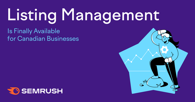 SEMrush: Listing Management Is Finally Available for Canadian Businesses изображение 1