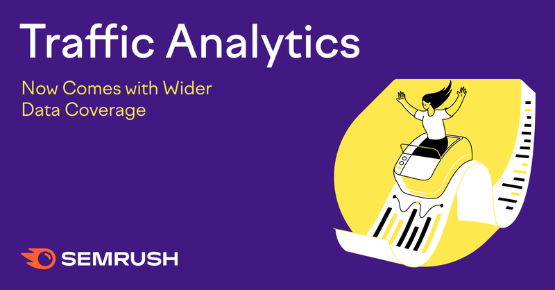 Enjoy Wider Domain Coverage and More Traffic Insights With a Revamped Traffic Analytics