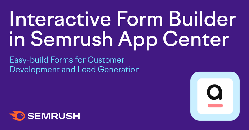 SEMrush: Interactive Form Builder: Create Eye-catching Online Forms in Minutes 画像 1